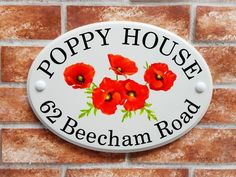 Poppy flowers house sign House Names, House Signs, Poppy Flowers, Print Pictures, Beautiful Day, Poppies, Decorative Plates, Ceramics, Printed