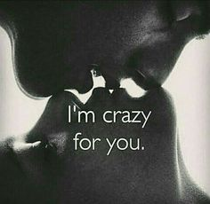 I truly am, crazy about you Tina! Cute Love Quotes, Romantic Quotes For Her, Soulmate Love Quotes, Couples Quotes Love, Sex Quotes, Love Quotes For Her, Quotes For Him, Couple Quotes, Husband Quotes