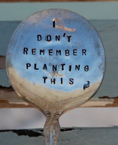 Christmas stocking filler idea: Vintage garden art sign. I don't remember Planting This hand stamped Large Gumbo Spoon Garden Art silver plate