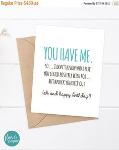 Boyfriend Birthday Card Funny Girlfriend Snarky You Have Me