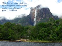 One of my favorite John Maxwell quotes.  The background is Venezuela's Angel Falls.
