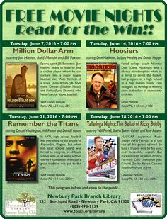 Free Movie Nights for June 2016 at the Newbury Park Branch Library, 2331 Borchard Road, Newbury Park, CA. Tuesday, June 7 at 7pm is Million Dollar Arm; Tuesday, June 14 at 7pm is Hoosiers; Tuesday, June 21 at 7pm is Remember the Titans; Tuesday, June 28 at 7pm is Talladega Nights: The Ballad of Ricky Bobby.