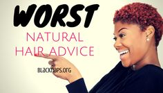 10 of The Worst Natural Hair Advice Given....Interesting