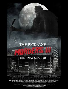 """Poster And Trailer Released For """"The Pick-Axe Murders III: The Final Chapter"""" asouthernlifeinsc..."""