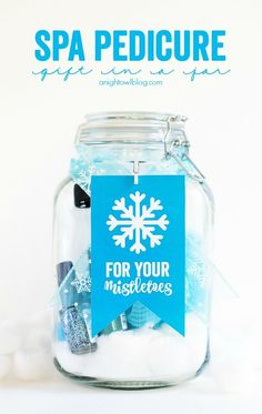 """This holiday season give your girlfriends a Spa Pedicure Gift in a Jar! Download and print these cute """"For Your Mistletoes"""" tags today!"""