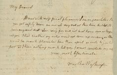 Appended to a letter from Lund Washington to George Washington, this brief note is significant primarily because it is one of two surviving communications from Martha to George Washington. After George's death, Martha destroyed their correspondence; only a handful of letters survived. The note expresses Martha's pleasure that George had safely arrived in Williamsburg, where he had journeyed to attend a session of the House of Burgesses (image courtesy of Mount Vernon Ladies' Association).