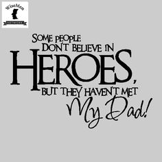 Some People Dont' Believe in Heroes Wall Decal, Wall Vinyl Decal, Custom Wall decal, Custom wall quo Custom Vinyl Wall Decals, Name Wall Decals, Removable Wall Decals, Custom Wall, Vinyl Art, Vinyl For Cars, Gloss Paint, Peeling Paint, Cleaning Walls