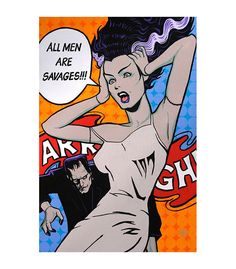 """Lowbrow Art Company's Bride of Frankenstein """"All Men Are Savages"""" art print by artist Mike Bell. All art prints are printed are printed on heavy weight, 100lb semi gloss cover stock. All prints are in"""