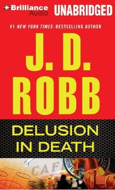 Delusion In Death (In Death Series) by J. D. Robb et al., http://www.amazon.com/dp/1491510951/ref=cm_sw_r_pi_dp_SBIfub1X6C6EW