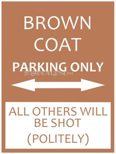 Browncoat Parking Only... Love this!