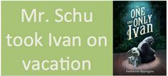 : Pictures from Mr. Schu's summer trip with toy Ivan School Library Lessons, One And Only Ivan, Book Trailers, Children's Literature, Summer Travel, Read Aloud, The One, Connection, Classroom