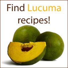 Lucuma Love...Find Lucuma recipes! #lucumalove #creamygoodness #fruitygoodness