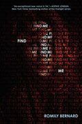 Find Me by Romily Bernard -- YARP High School 2015-16 Nominee