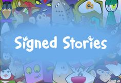Signed Stories are multi-award-winning American Sign Language apps, accessible with narration, captions and music.