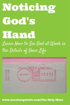 How to see God at work in the little details of your life.