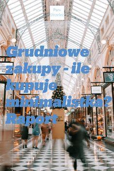 Grudzień, okres zakupów świątecznych i prezentowych. Co w tym miesiącu kupiłam? Zapraszam po zakupowy raport minimalistki. Minimalistki z dziećmi :) minimalizm polsku, proste życie, oszczędzanie, budżet rodzinny, miesięczny budżet, jak kupować mniej, rok bez zakupów, szaleństwo zakupowe #minimalizm #grudzień #szaleństwozakupowe #konmari #oszczędzanie #minimalistka Simple Living, Minimalism, Money, Blog, Fun, Travel, Shopping, Viajes, Silver
