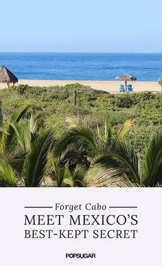 Forget Cabo — Meet Mexico's Best-Kept Secret!