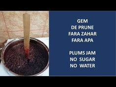Reteta -Gem de Prune - Fara zahar, Fara apa - Recipe - Plums Jam Not sugar, not water Plum Jam, Fall Fruits, Sun Dried, Fall Recipes, Food To Make, Oatmeal, Easy Meals, Sugar, Make It Yourself