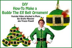 How-To Make a Buddy The Elf Belt Ornament Elf Christmas Decorations, Elf Decorations, Christmas Party Themes, Tacky Christmas, Christmas Tea, Xmas Party, Diy Christmas Ornaments, Christmas 2017, Christmas Plays