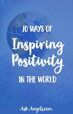 10 Ways of Inspiring Positivity In The World