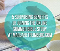 5 Surprising Benefits of Joining the Online Summer Bible Study at MargaretFeinberg.com