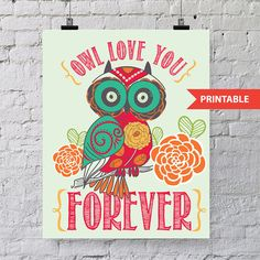Printable OWL ART. Instant download great DIY for the modern eclectic home. Instantly update your decor. Owl love you forever!