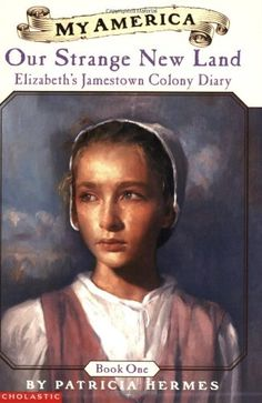 My America: Our Strange New Land: Elizabeth's Jamestown Colony Diary, Book One by Patricia Hermes