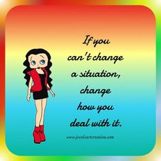 How you deal with it ~ Jewels Art Creation