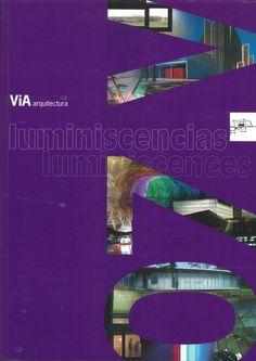 ViA arquitectura #07. Enero 2000.  Luminiscencias  http://www.via-arquitectura.net/07/indice-07.htm