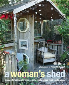 A Woman's Shed by Gill Heriz. Published by CICO Books 2014.