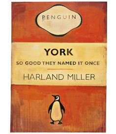 Harland Miller's Penguin Classics-inspired art. Love love love.