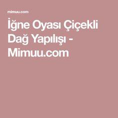 İğne Oyası Çiçekli Dağ Yapılışı - Mimuu.com