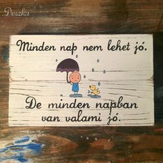 Minden napban van valami jó (Deszka) - Meska.hu School Counseling, Pictures To Draw, Diy Gifts, Playroom, Diy And Crafts, Motivational Quotes, Entertaining, Thoughts, Feelings