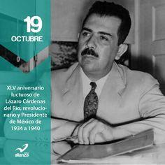 19 de octubre XLV aniversario luctuoso de Lázaro Cárdenas del Río, revolucionario y Presidente de México