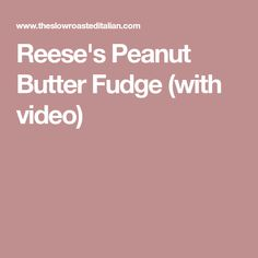 Reese's Peanut Butter Fudge (with video)
