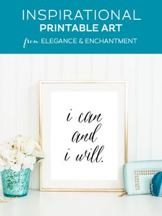 I Can and I Will Free Inspirational Printable I can and I will. // Hang this inspirational print in your home office, classroom or studio! // Free printable art from Elegance & Enchantment