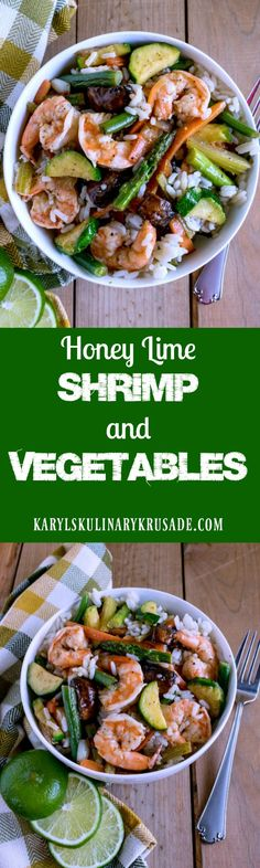 Honey Lime Shrimp and Vegetables. Honey, lime and garlic is such a wonderful combination for shrimp. Mix in your favorite sauteed fresh veggies and serve over rice for a complete meal. Karyl's Kulinary Krusade