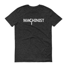 Machinist Short Sleeve T-shirt