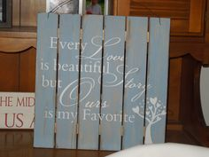 Pallet sign Every Love Story is Beautiful but ours
