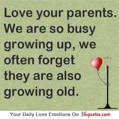 love your parents we are so busy growing up, we often forget they are also growing old - Yahoo Image Search Results