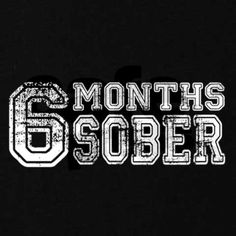 6 months sober