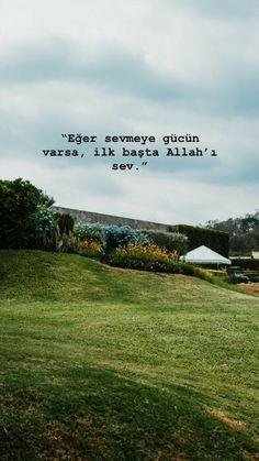 Eğer sevmeye gücün varsa, ilk başta Allah'ı sev.. Serenity, Sunset, Nature, Quotes, Travel, Ss, Army, Mood, Quotations