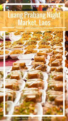 Explore The Luang Prabang Night Market, Laos | Night Market | Luang Prabang | Laos | Backpack South East Asia | Travel | Backpacking | Must Visit | Do Not Miss | Shopping | Souvenirs | Food | Photography | Backpackers Wanderlust | #nightmarket #laos #luangprabang