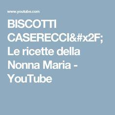 BISCOTTI CASERECCI/Le ricette della Nonna Maria - YouTube