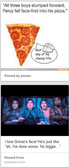 That moment when I realize that Percy Jackson has made me so crazy I'm now jealous of a piece of pizza.