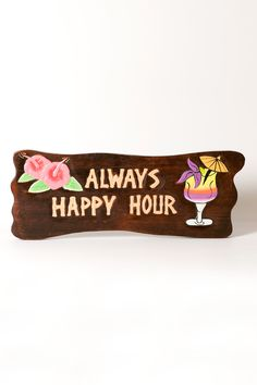 Always Happy Hour Sign | Shops of Hawaii