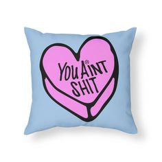 You Ain't Shit Candy Heart Home Throw Pillow by Sinners & Sage Teen Room Decor, Room Ideas Bedroom, Dope Rooms, Emo Room, Woman Cave, Girl Cave, White And Gold Decor, Hangout Room, Chill Room