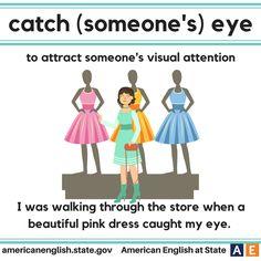 Expression: Catch (someone's) eye