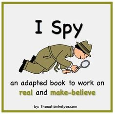 I Spy - Real & Make Believe {an adapted book for children with autism} by theautismhelper.com