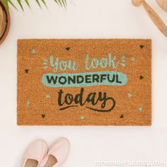 Tapete de entrada - You look wonderful today (ENG)